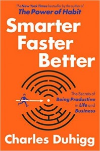 Book cover of Smarter, Faster, Better by Charles Duhigg